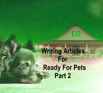 Writing articles for Ready For Pets part 2